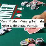 mudah menang poker online pemula